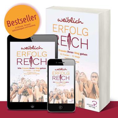 Weiblich erfolgreich - Wie Frauen ihren Weg gehen. Bestseller W.I.N Media